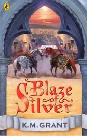 Blaze of Silver by K M Grant