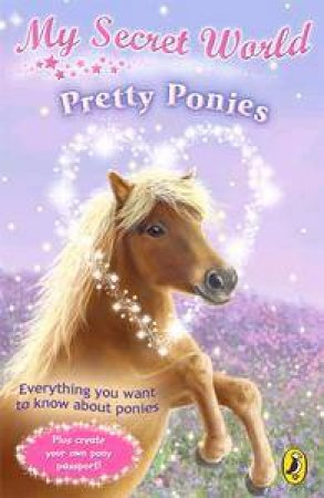 My Secret World: Pretty Ponies by Kay Woodward