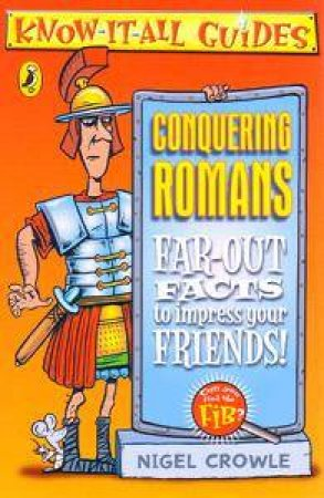 Know It All Guides: Conquering Romans by Nigel Crowle