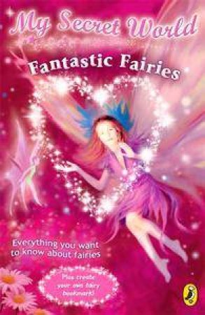 My Secret World: Fantastic Fairies by Kay Woodward