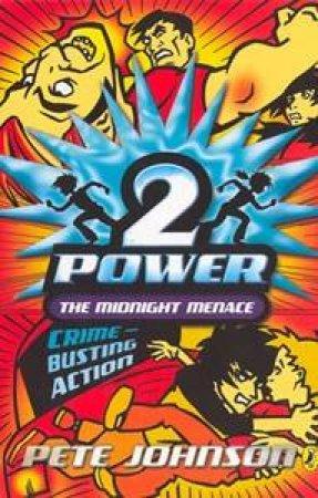 2-Power: The Midnight Menace by Cliff Rowan & Pete Johnson