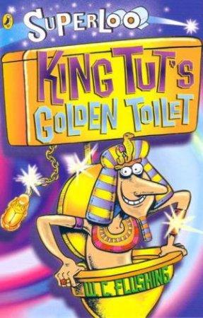 Superloo: King Tut's Golden Toilet by Susan Gates