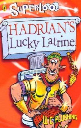 Superloo: Hadrian's Lucky Latrine by Susan Gates