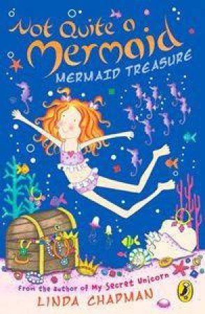 Not Quite A Mermaid: Mermaid Treasure by Linda Chapman