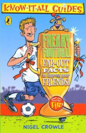 Know-It-All Guides: Freaky Football by Nigel Crowle