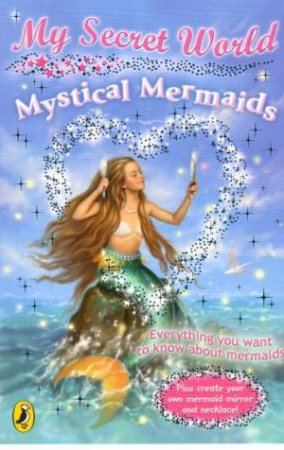 Mystical Mermaids: My Secret World by Kay Woodward