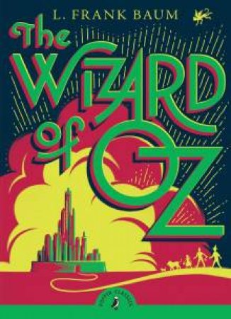 Puffin Classics: The Wizard Of Oz by L. Frank Baum