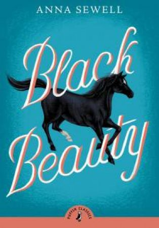 Puffin Classics: Black Beauty by Anna Sewell