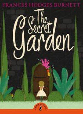 Puffin Classics: The Secret Garden by Frances Hodgson Burnett