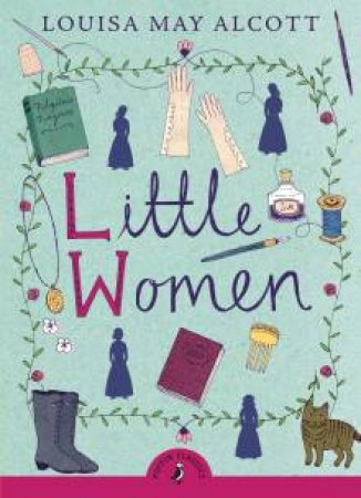 Puffin Classics: Little Women by Louisa May Alcott