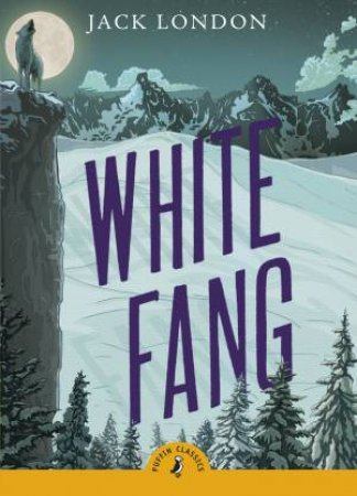 Puffin Classics: White Fang by Jack London