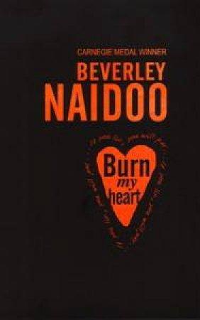 Burn My Heart by Beverley Naidoo