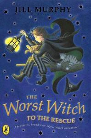 The Worst Witch to the Rescue (6th Book) by Jill Murphy