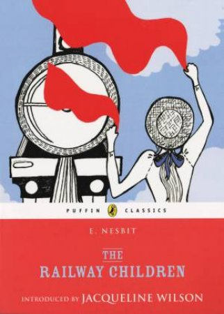 Puffin Classics: The Railway Children by Edith Nesbit