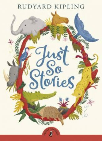 Puffin Classics: Just So Stories by Rudyard Kipling