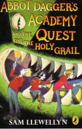 Abbot Dagger's Academy And The Quest For The Holy Grail by Sam Llewellyn