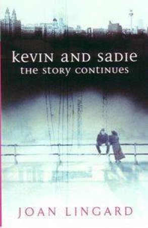 Kevin & Sadie: The Story Contiues by Joan Lingard