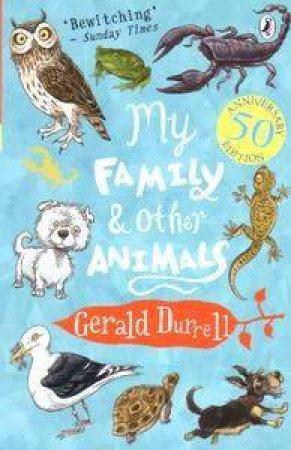 My Family And Other Animals: 50th Anniversary Edition by Gerald Durell