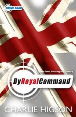 Young Bond V5: By Royal Command by Charlie Higson