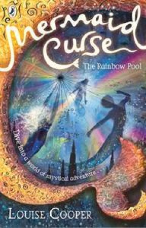 The Rainbow Pool: Mermaid Curse: Volume 3 by Louise Cooper