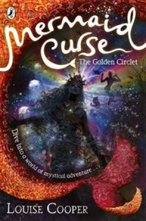 Mermaid Curse: The Golden Circlet Volume 4 of Quartet by Louise Cooper