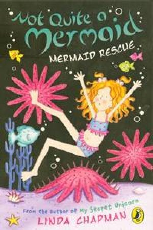 Mermaid Rescue: Not Quite a Mermaid Volume 9 by Linda Chapman
