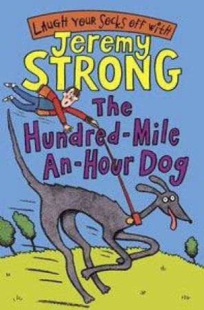 The Hundred-Mile-An-Hour-Dog by Jeremy Strong