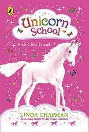 First Class Friends by Linda Chapman