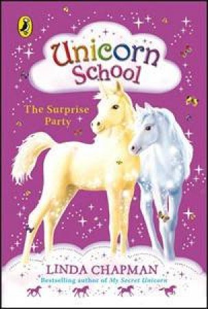 The Surprise Party: Unicorn School: Volume Two by Linda Chapman