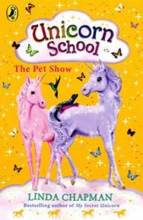 Unicorn School: The Pet Show: Volume 5 by Linda Chapman