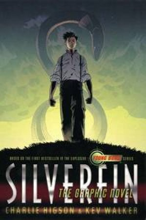 Silverfin: The Graphic Novel by Charlie Higson & Kev Walker