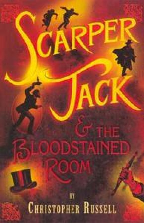 Scarper Jack And The Bloodstained Room by Christopher Russell