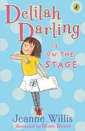 Delilah Darling is on the Stage by Jeanne Willis