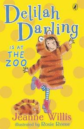 Delilah Darling is at the Zoo by Jeanne Willis