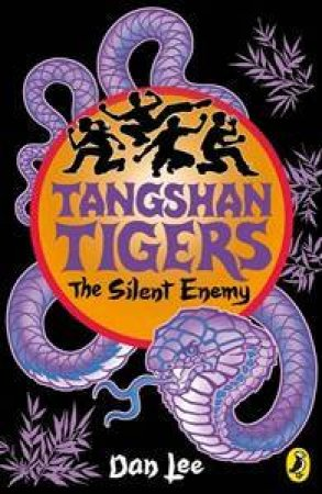 Tangshan Tigers: The Silent Enemy by Dan Lee