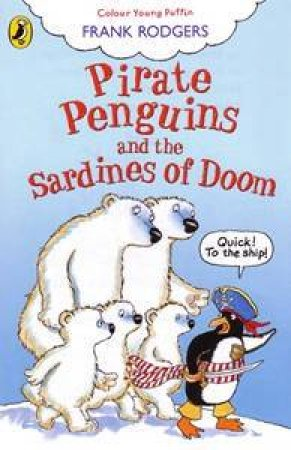 Pirate Penguins & The Sardines Of Doom by Frank Rodgers