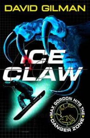 Ice Claw: Danger Zone by David Gilman