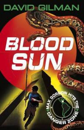 Blood Sun: Danger Zone, Vol 3 by David Gilman