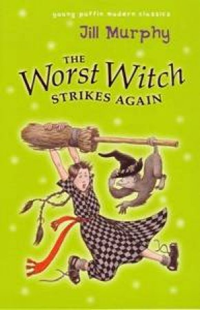 Worst Witch Strikes Again by Jill Murphy