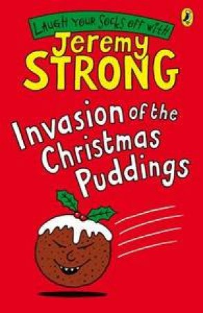 Invasion of the Christmas Pudding by Jeremy Strong