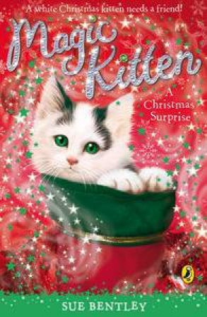 Magic Kitten: A Christmas Surprise by Sue Bentley