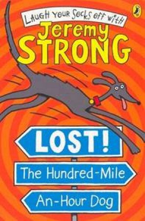 Lost! The Hundred-Mile An-Hour Dog by Jeremy Strong