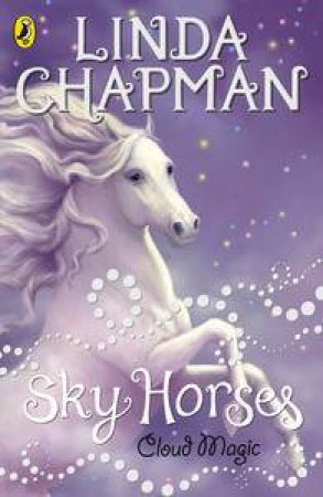 Sky Horses: Cloud Magic by Linda Chapman