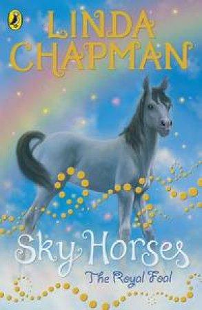Sky Horses: Royal Foal by Linda Chapman