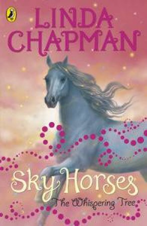 Sky Horses: The Whispering Tree by Linda Chapman