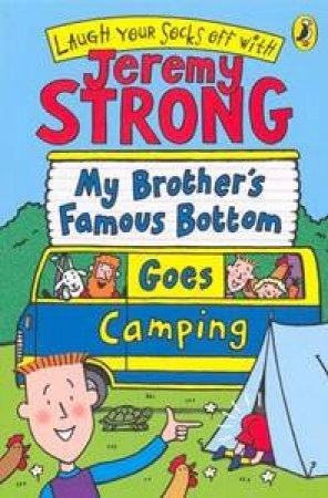 My Brother's Famous Bottom Goes Camping by Jeremy Strong