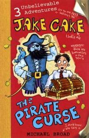 Jake Cake: The Pirate Curse by Michael Broad