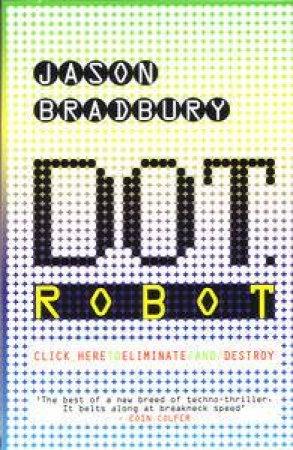 Dot Robot by Jason Bradbury