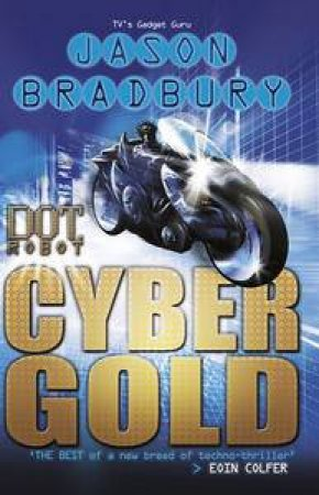 Cyber Gold: Dot Robot V3 by Jason Bradbury