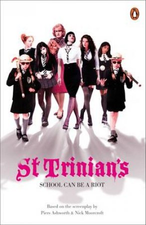 St Trinian's Novelisation by Piers Ashworth & Nick Moorecroft